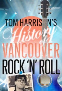 Cover of Tom Harrison's History of Vancouver Rock 'n' Roll e-book.
